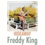 Freddy Kingの名曲Hideaway